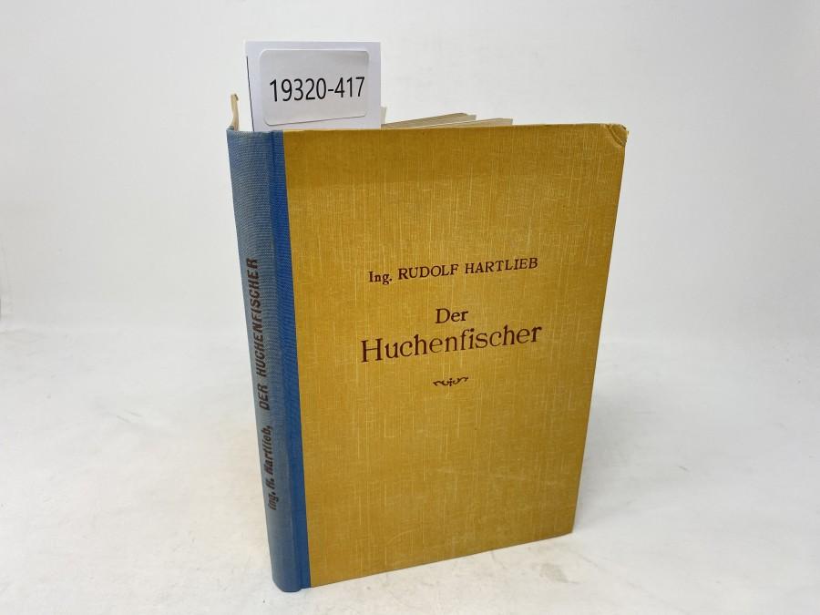 Der Huchenfischer, Ing. Rudolf Hartlieb
