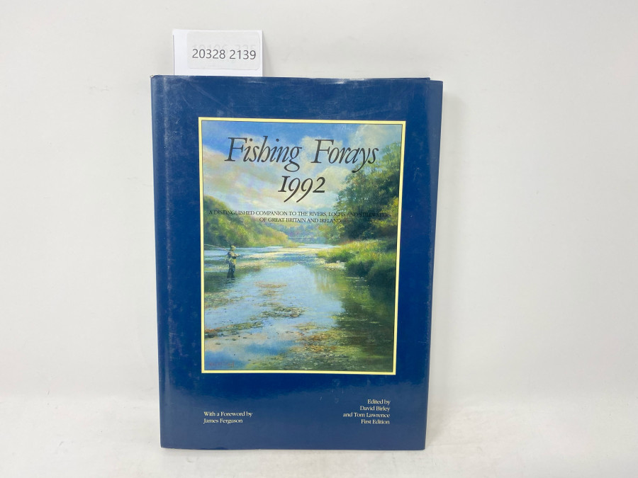 Fishing Forays 1992, A distinguished Companion to the Rivers, Lochs and Tailwater of Great Britain and Irleand, David Birley/Tom Lawrence, First Editon