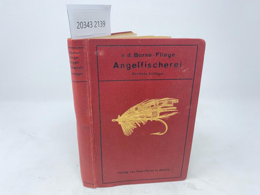 Taschenbuch der Anglefischerei, Max von dem Borne, Sechste Auflage, neubearbeitet und ergänzt von Karl Fliege, Berlin, 1922