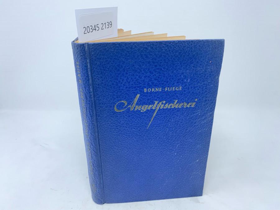 Die Angelfischerei, v.d. Borne-Fliege, Neunte Auflage, neu bearbeitet von Karl Fliege und Fritz Kostenbader, Berlin, 1951