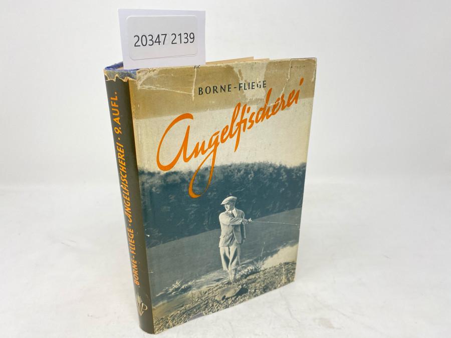 Die Angelfischerei, v.d.Borne-Fliege, Neunte Auflage, neubarbeitet von Karl Fliege und Fritz Kostenbader, Berlin 1951