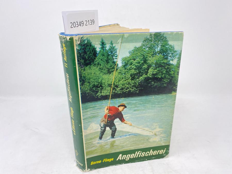Die Angelfischerei, v.d. Borne - Fliege, neubearbeitet von Hermann Aldinger, Elfte Auflage, Berlin, 1961