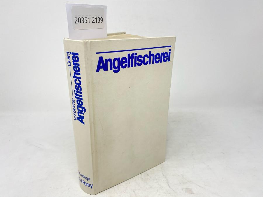 Die Angelfischerei Begründet von Max von dem Borne, 14. vollständig neu bearbeitete Auflage, herausgegeben von Dr. Wolfgang Quint, Berlin, 1974