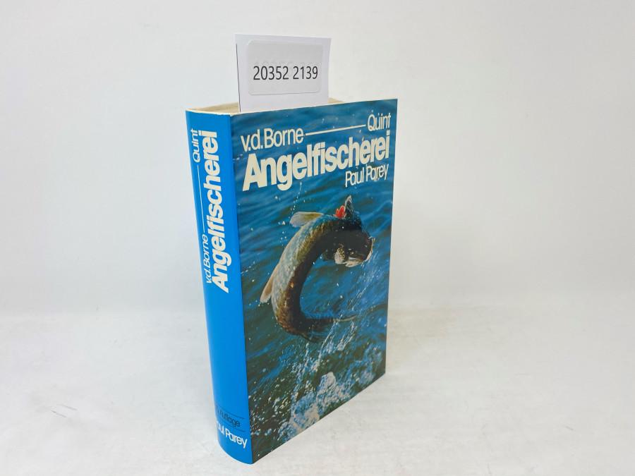 Die Angelfischerei Begründet von Max von dem Borne, 15. neubearbeitete und erweiterte Auflage. Herausgegeben von Dr. Wolfgang Quintt, Berlin, 1981