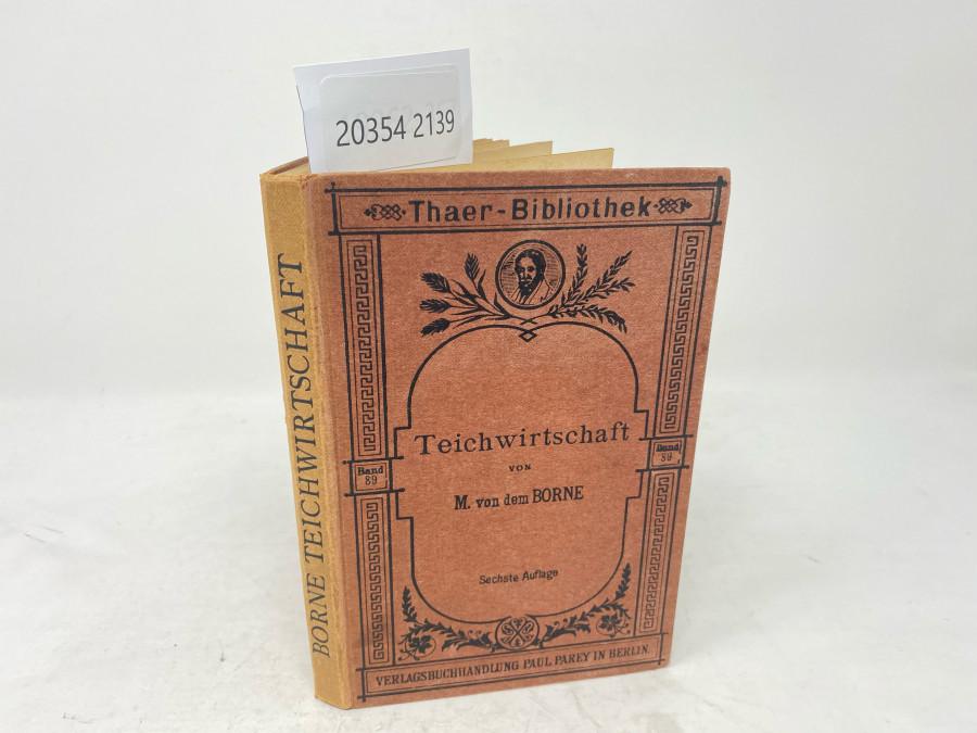 Teichwirtschaft, M. von dem Borne, Sechste Auflage, 1906