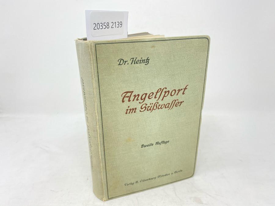 Angelsport im Süsswasser, Dr. Karl Heintz, Zweite, neubearbeitete Auflage, mit 319 Texatbbildungen und 4 farbigen Tafeln, München und Berlin, 1911