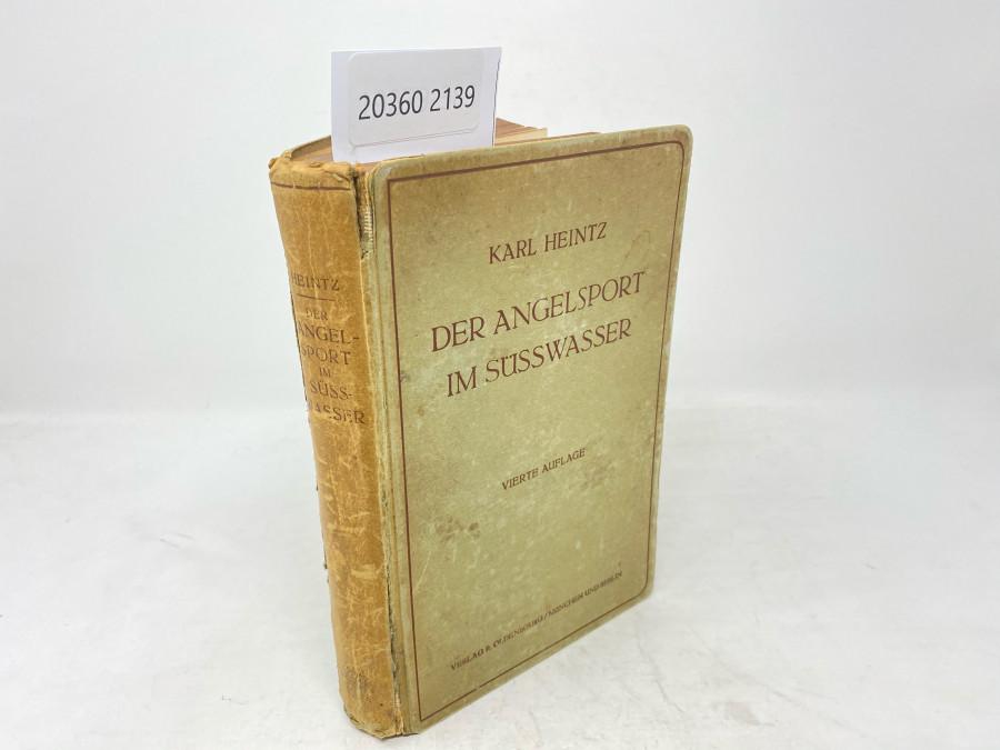 Der Angelsport im Süsswasser, Dr. Karl Heintz, Vierte neubearbeitete Auflage, mit 376 Texabbildungen, 4 Tafeln und 1 Bildnis, München und Berlin, 1920