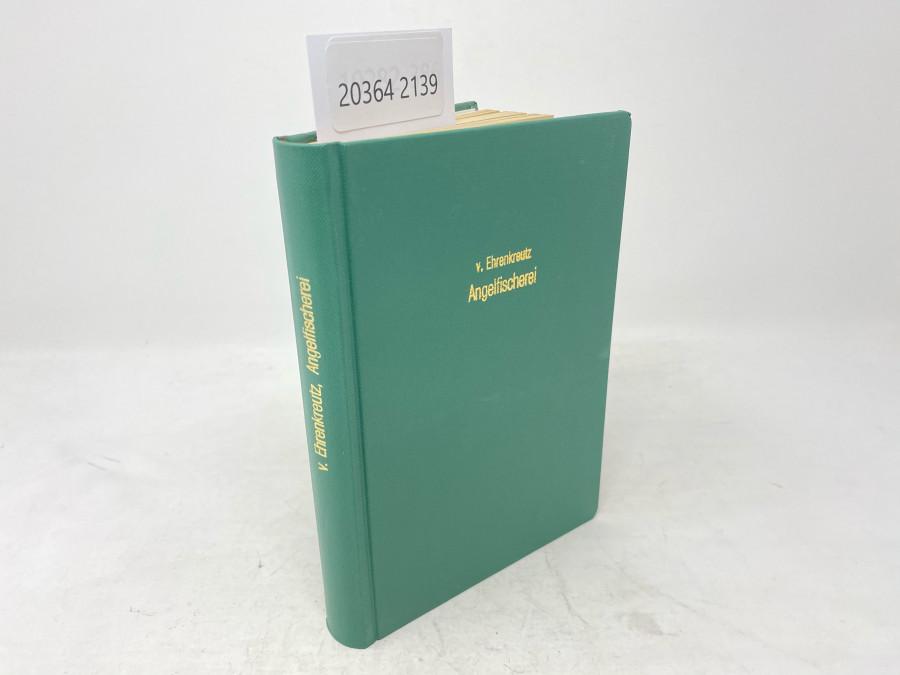 Das Ganze der Angelfischerei nebst einem Anhange, Baron von Ehrenkreutz, Sechzehnte Auflage, neu bearbeitet von Johannes Borchart, Leipzig