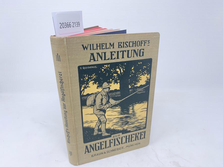 Anleitung zur Angelfischerei, Wilhelm Bischoff, Dritte Auflage, neu bearbeitet vom Bayerischen Landes- Fischereiverein, München, 1908