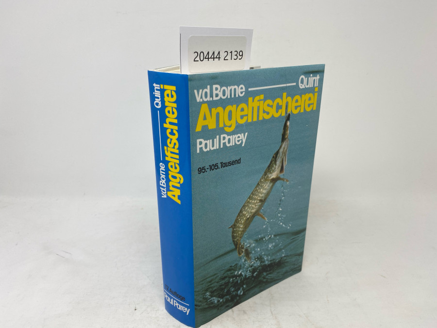 Die Angelfischerei, Begründet von Max von dem Borne, 17. Auflage 95. - 105. Tausend, herausgegeben von Dr. Wolfgang Quint, Hamburg 1988