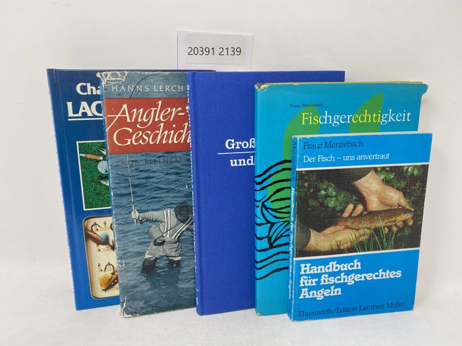 5  Bücher:  Lachsfischen, Charles McLaren, 1981; Angler Geschichten, Hanns Lerch;  Große Forellen und ihr Fang, William H. Lawries; Fischgerechtigkeit, Franz Menzebach, 1960; Handbuch für fischgerechtes Angeln, Franz Menzebach