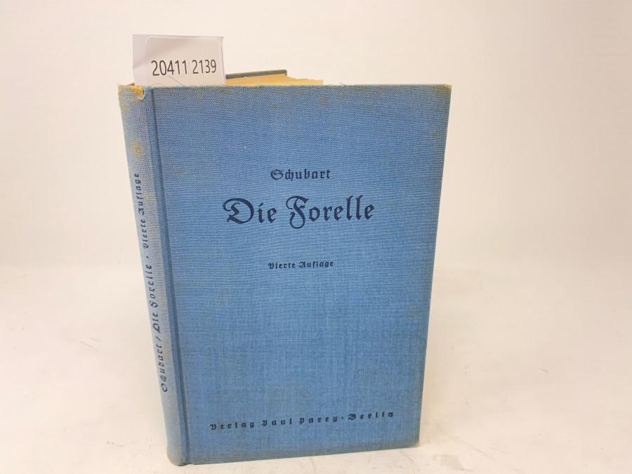 Die Forelle und Ihr Fang. Eine Monographie, Arthur Schubart, Vierte Auflage. Neu bearbeitet von Dr. Eugen Neresheimer, Berlin 1940