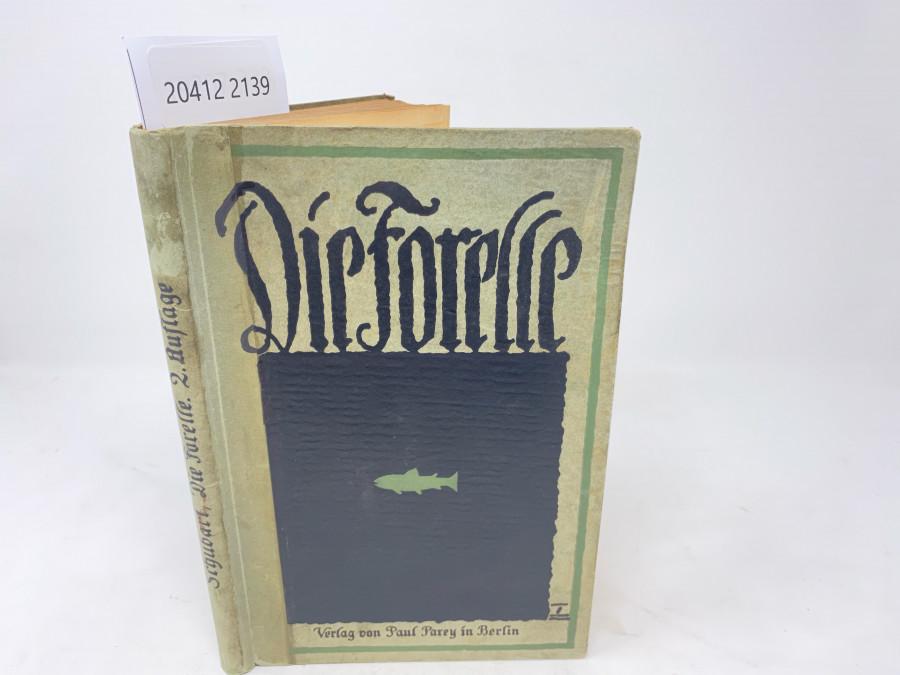 Die Forelle und ihr Fang. Eine Monographie, Athur Schubart. Zweite, neubearbeitete Auflage, Berlin 1920