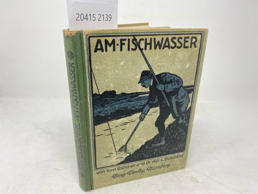 Am Fischwasser, Karl Rühmer und Dr. Alfred L. Buschkiel, 2. Auflage 4. - 8000 Tuasend