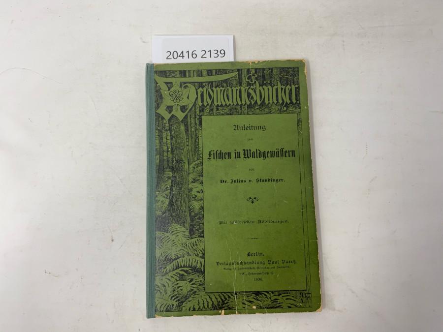 Fischen in Waldgewässern, Dr. Julius v. Staudinger, Berlin 1896