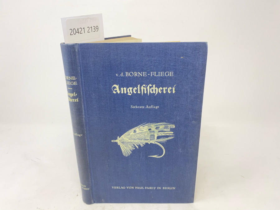 Die Angelfischerei, Max von dem Borne. Siebente Auflage neubearbeitet und ergänzt von Karl Fliege, Berlin 1933