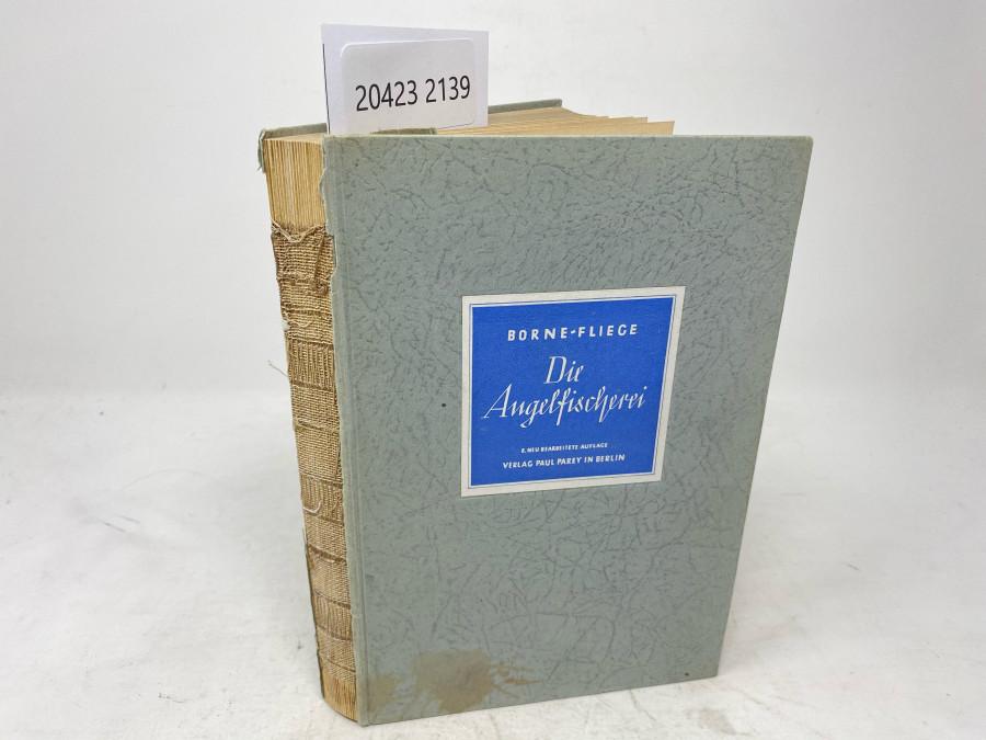 Die Angelfischerei, Max von dem Borne. Achte, neubearbeitete Auflage von Karl Fliege, Berlin 1942