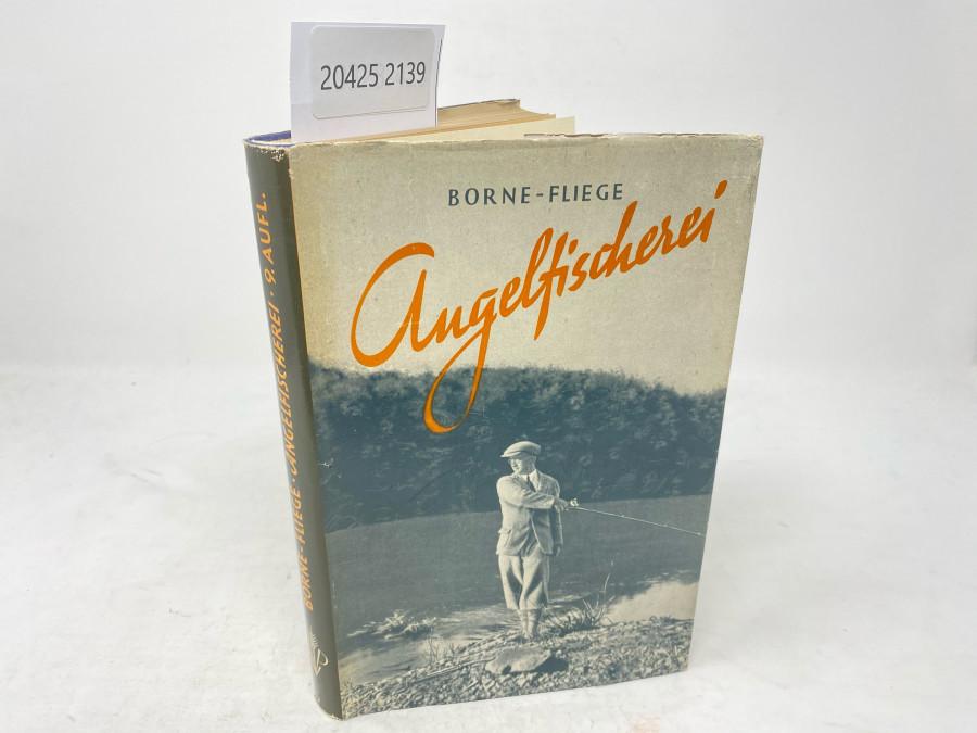 Die Angelfischerei, v.d. Borne - Fliege. Neunte Auflage, neubearbeitet von Karl Fliege und Fritz Kostenbader, Berlin, 1951