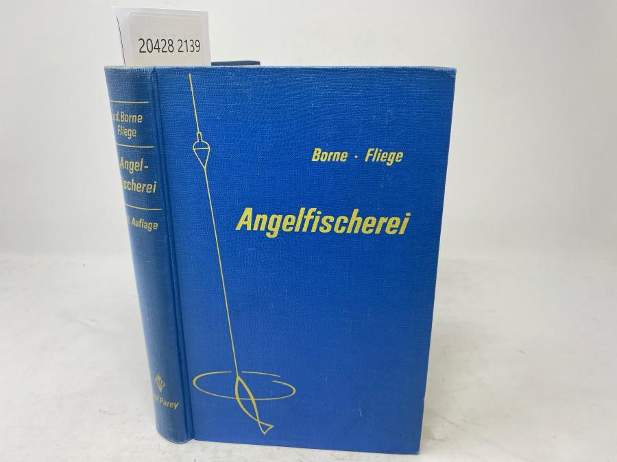 Die Angelfischerei, v.d. Borne - fliege. Elfte Auflage, neubearbeitet von Hermann Aldinger, Berlin 1961