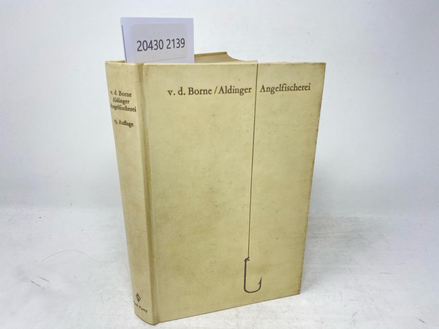 Die Angelfischerei, v.d. Borne. Dreizehnte Auflage, bearbeitet von Hermann Aldinger, Berlin 1967
