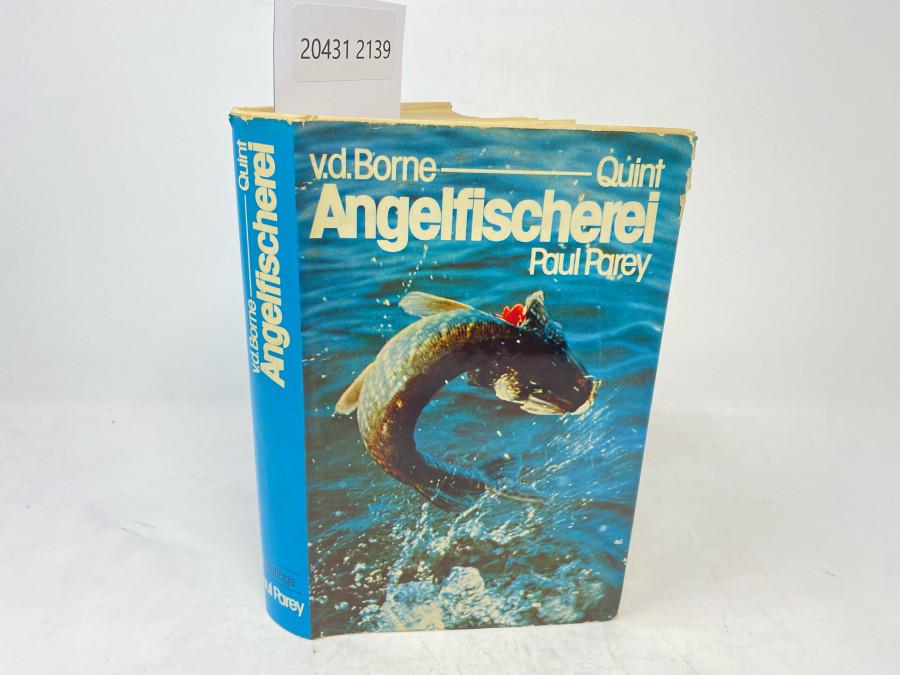 Die Angelfischerei. Begründet von Max von dem Borne, 14. vollständig neu bearbeitete Auflage, herausgegeben von Dr. Wolfgang Quint, Hamburg, 1974