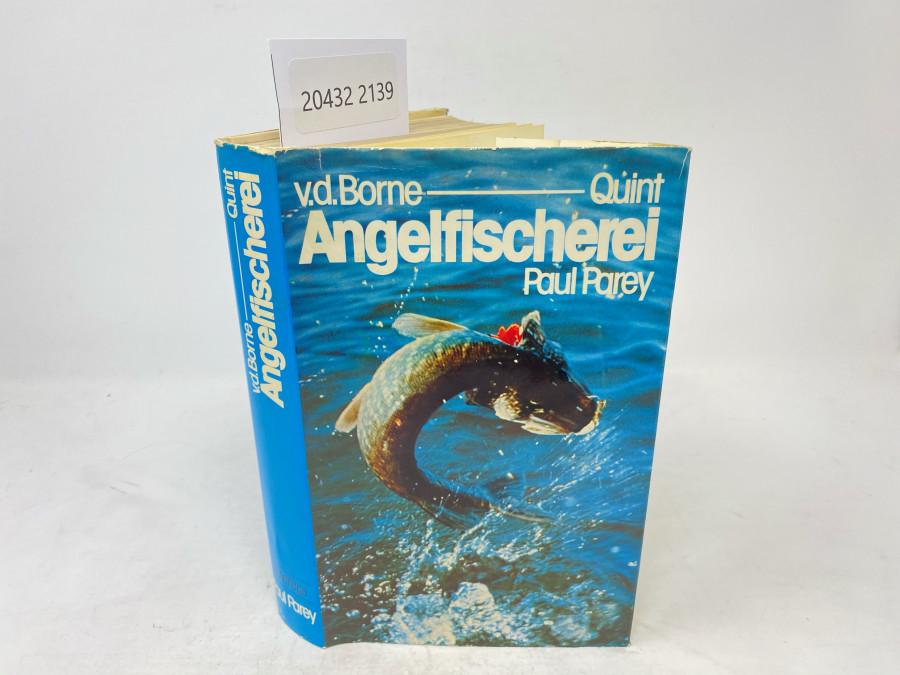 Die Angelfischerei. Begründet von Max von dem Borne, 14. vollständig neu bearbeite Auflage, herausgegeben von Dr. Wolfgang Quint, Hamburg, 1974