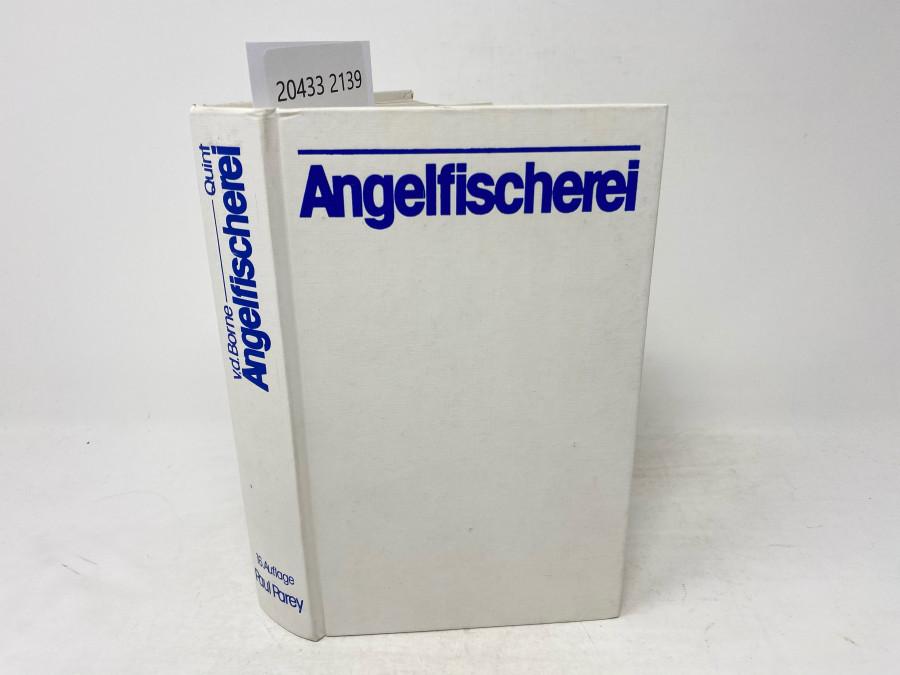 Die Angelfischerei Begründet von Max von dem Borne, 16. neubearbeitete und erweiterte Auflage, herausgegeben von Dr. Wolfgang Quint, Hamburg, 1981