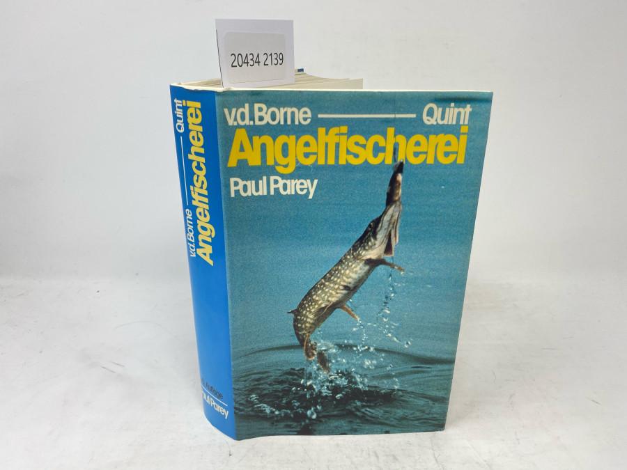 Die Angelfischerei Begründet von Max von dem Borne, 16. neubearbeitete und erweiterte Auflage, herausgegeben Dr. Wolfgang Quint, Hamburg, 1981