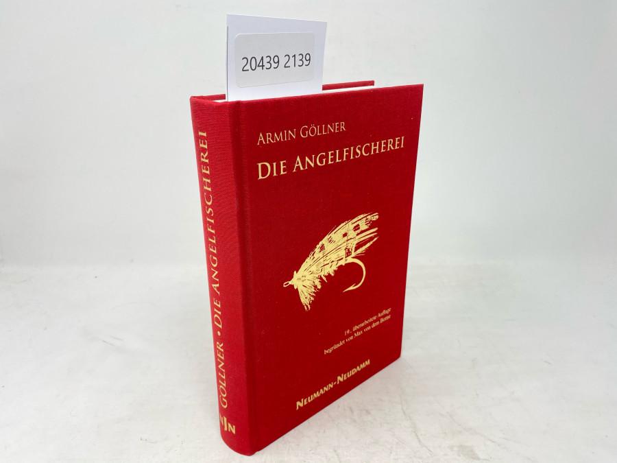 Die Angelfischerei, Armin Göllner, 19. überarbeitete Auflage begründet von Max von dem Borne, Hamburg, 2006
