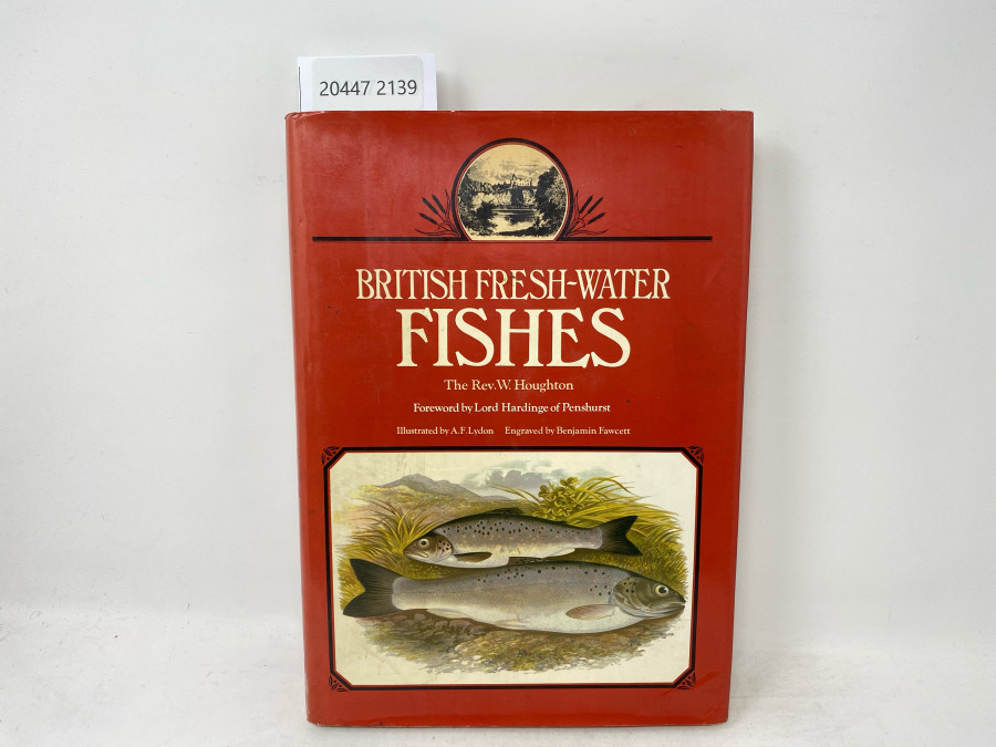 British Fresh-Water Fishes, The Rev.W. Houghton, Foreword by Lord Hardinge of Penshurst, Illustrated by A.F.Lydon, Engraved by Benjamin Fawcett, 1981