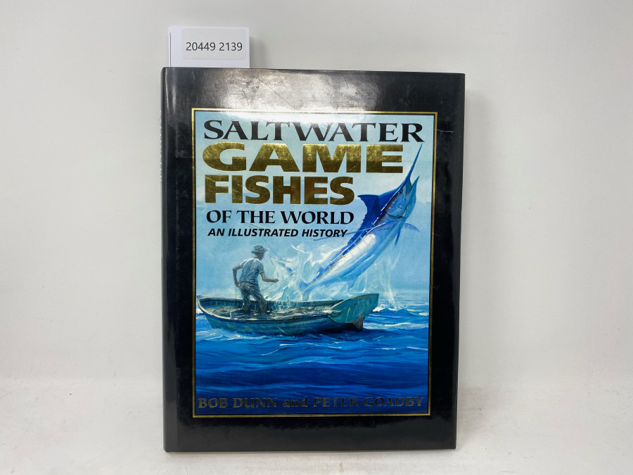 Saltwater Game Fishes of the World an illustrated History, Bob Dun and Peter Goadby, 2000