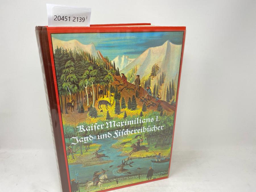 Kaiser Maximilians I. Jagd- und Fischereibücher, Jagd und Fischerei in den Alpenländern im 16. Jahrhundert, Text von Dr. Franz Niederwolfsgruber, Innsbruck, 1992