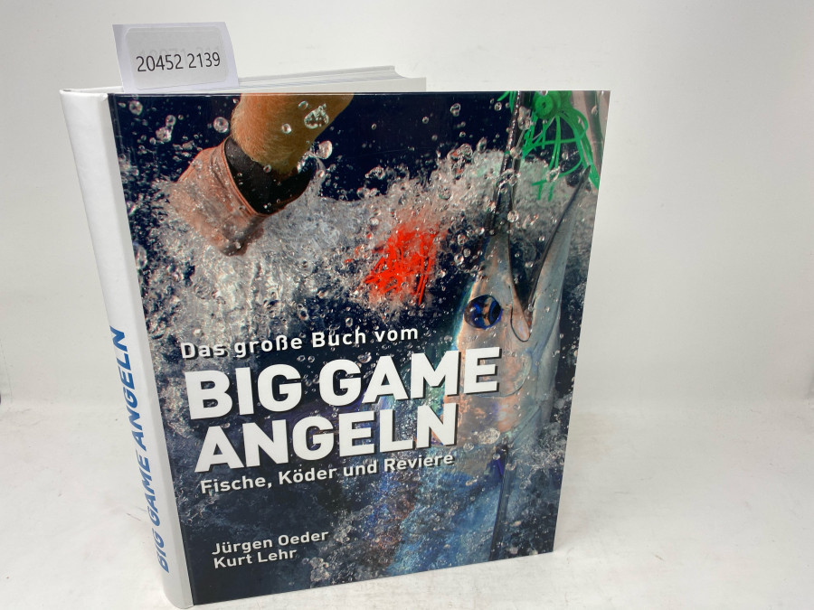 Big Game Angeln, Fische, Köder und Reviere, Jürgen Oeder, Kurt Lehr, 2010