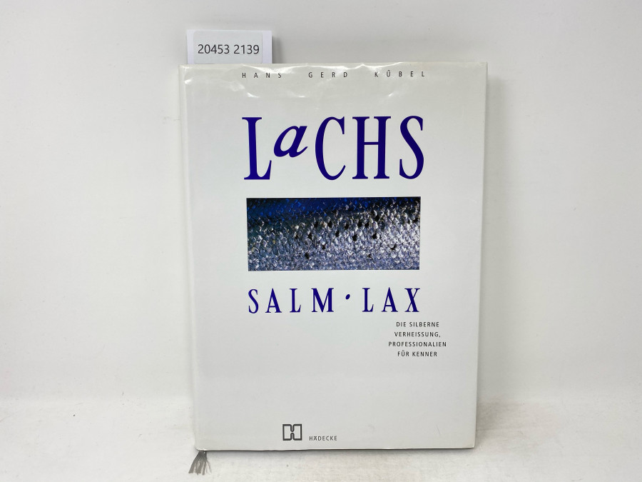 Lachs Salm . Lax, die silberne Verheissung, Professionalien für Kenner, Hans Gerd Kübel