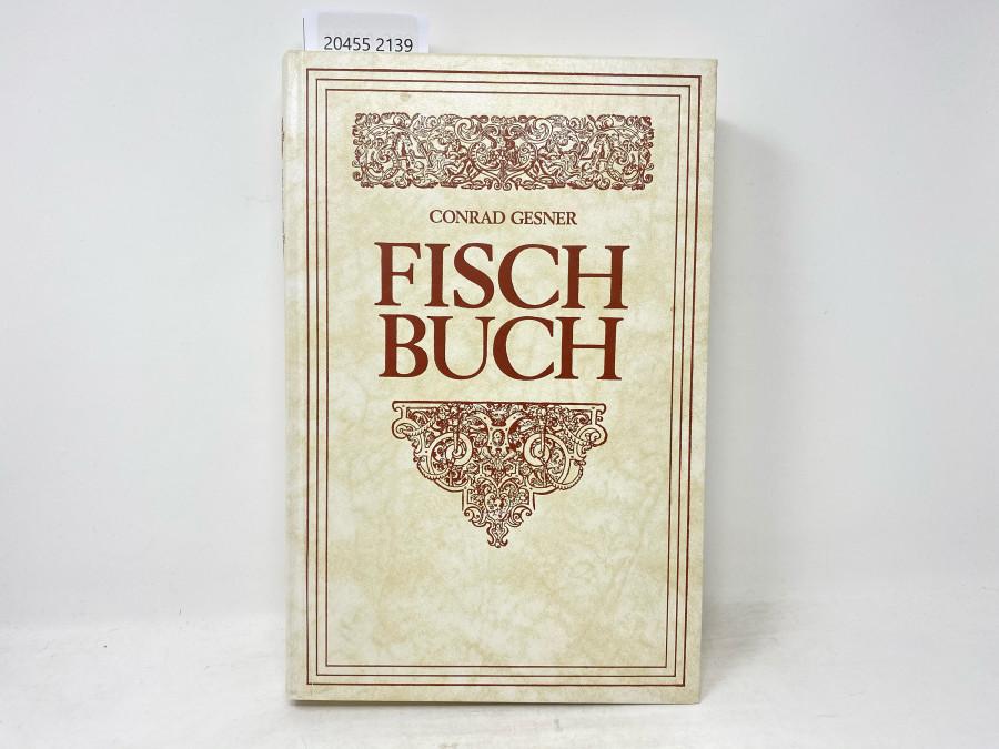 Fischbuch, Conrad Gesner, Nachdruck der Ausgabe von 1670 unter Verwendung des Originals der Niedersächsischen Landesbibliothek in Hannover, Signatur N.A. 10027, Hannover, 1981