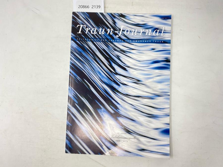 Traun -Journal, Zeitschrift der Freunde der Gmundner Traun, 30 Jahre Jubiläumsausgabe 1989 - 2019