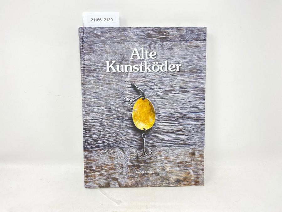 Alte Kunstköder, Hendrik Olliges, 2021