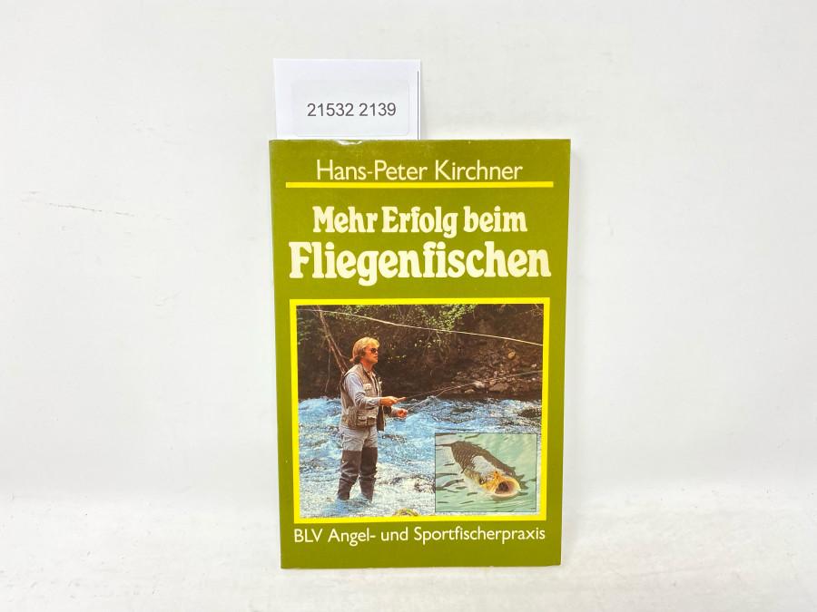 Mehr Erfolg beim Fliegenfischen, Hans-Peter Kirchner, 1986