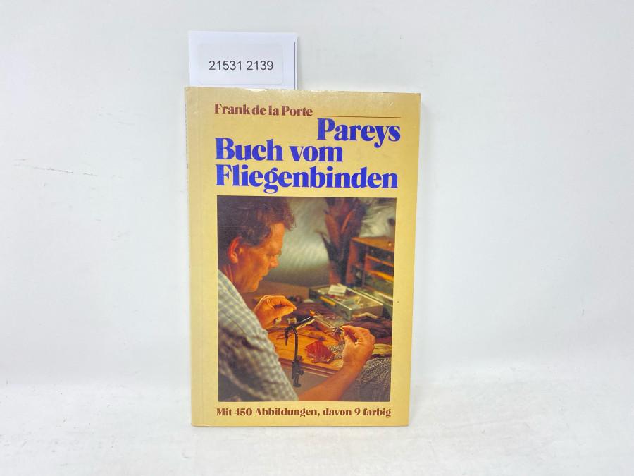 Parey Buch vom Fliegenbinden, Frank de la Porte, 450 Abbildungen, davon 9 farbig, 1981