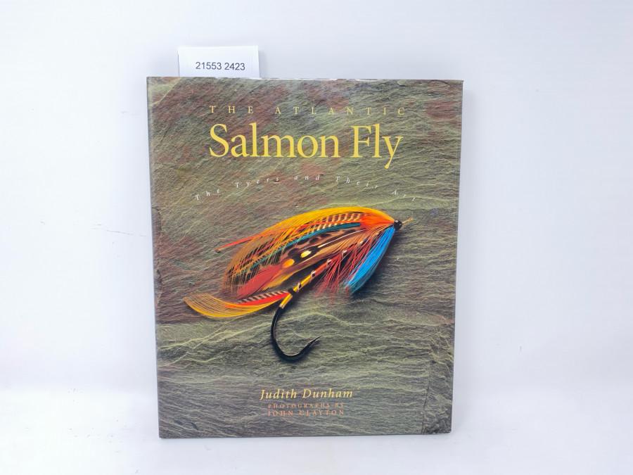 The Atlantic Salmon Fly. The Tyers and Their Art, Judith Dunham, Photographs by John Clayton