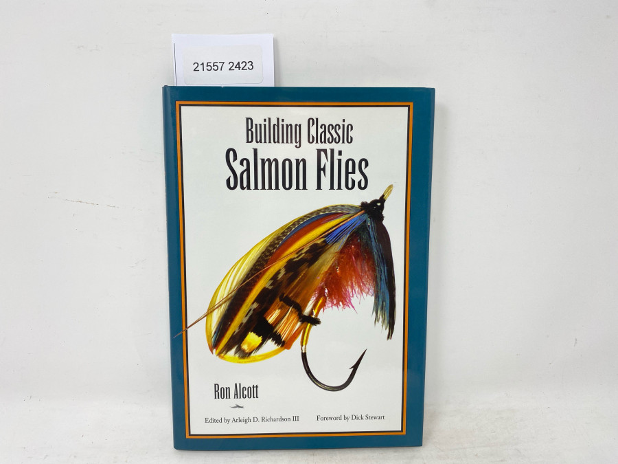 Building Classic Salmon Flies, Ron Alcott, Edited by Arleigh D. Richardson III, Foreword by Dick Stewart, 1995