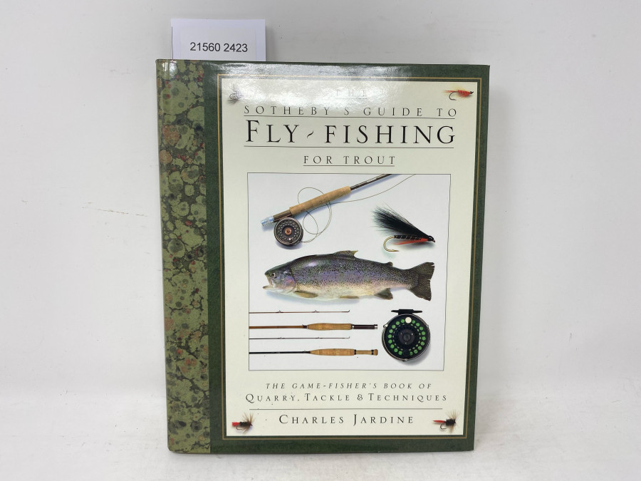 The Sotheby`s Guide to Fly-Fishing for Trout. The Game-Fisher´s Book of Quarry, Tackle & Techniques, Charles Jardine, 1991