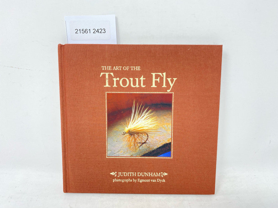 The Art of the Trout Fly, Judith Dunham, photographs by Egmont van Dyck, 1988