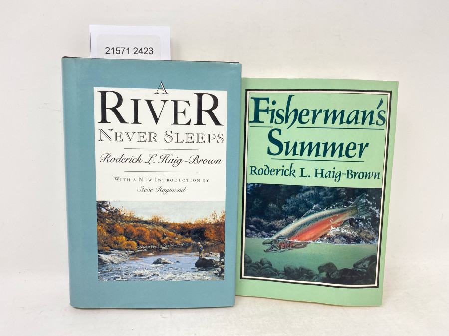 2 Bücher: Fisherman´s Summer, Roderick L. Haig-Brown, 1975; A River Never Sleeps, Roderick L. Haig-Brown, with new Introduction by Steve Raymond, 1974