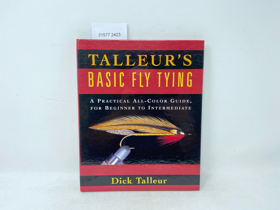 Talleur´s Basic Fly Tying. A Practical all-Color Guide, for Beginner to Intermediate, Dick Talleur,1996