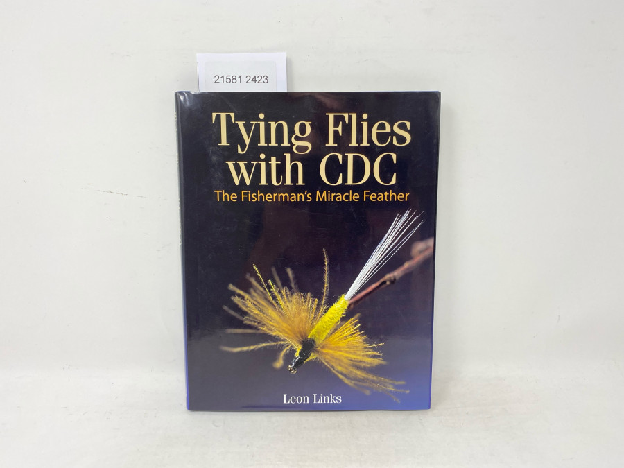 Tying Flies with CDC The Fisherman´s Miracle Feather, Leon Links, 2002