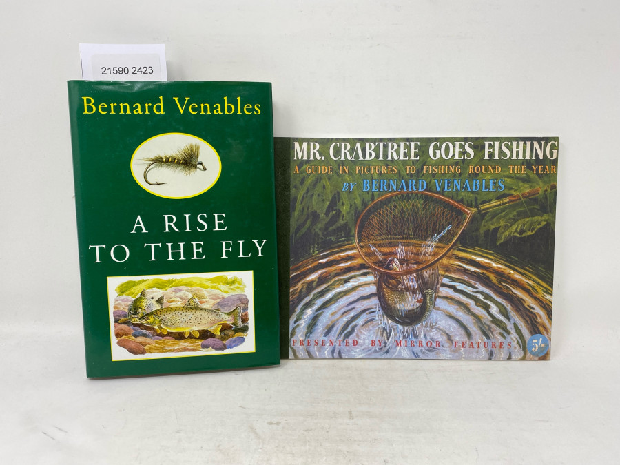 2 Bücher: A Rise to the Fly, Bernard Venables, 2000; Mr. Crabtree Goes Fishing. A Guide in Pictures to Fishing round the Year, Bernard Venables