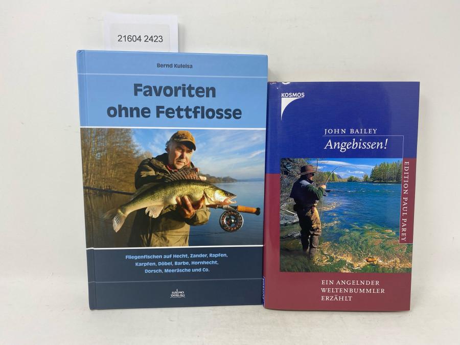 2 Bücher: Favoriten ohne Fettflosse, Bernd Kuleisa, 2014; Angebissen. Ein angelnder Weltenbummler erzählt, John Bailey, 2002