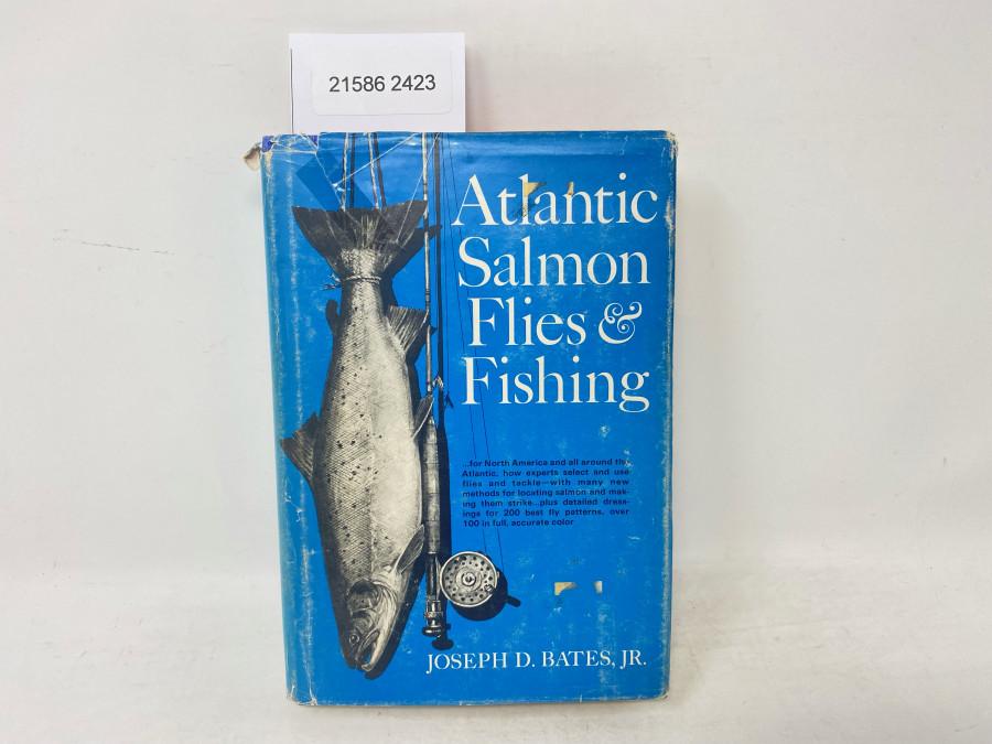 Atlantic Salmon Flies & Fishing, Joseph D. Bates, Jr, 1970
