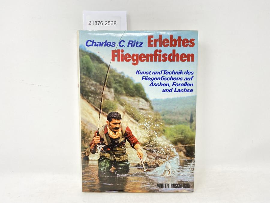 Erlebtes Fliegenfischen, Charles C.Ritz, Fünfte, auf den neuesten Stand gebrachte Auflage. Bearbeitet von Prof. Dr. Hermann Aldinger und Hansruedi Hebeisen